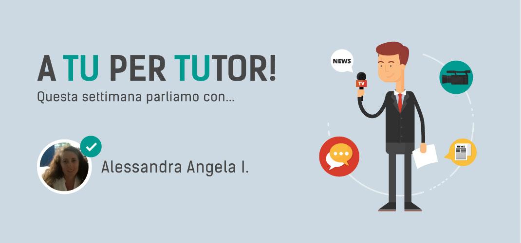 I nostri tutor: Alessandra Angela
