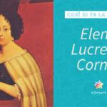 Elena Lucrezia Corner prima donna laureata al mondo